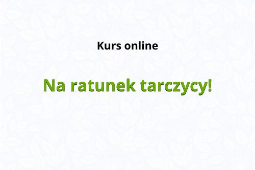Kurs online na ratunek tarczycy